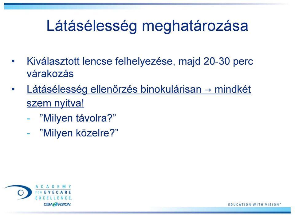 látásélesség-ellenőrzés online műtét Eroshevsky látásának helyreállítására